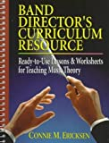 img - for Band Director's Curriculum Resource: Ready-To-Use Lessons & Worksheets for Teaching Music Theory by Ericksen, Connie M. (2005) Spiral-bound book / textbook / text book