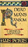Dead Man's Ransom (0708825982) by Ellis Peters