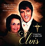 Taking Care of Elvis, Memories with Elvis As His Private Nurse and Friend