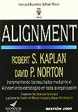 Alignment: Incrementando Los Resultados Mediante El Alineamiento Estrategico En Toda La Organizacion (Spanish Edition) (8496612244) by Kaplan, Robert