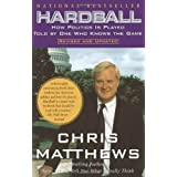 Hardball : How Politics Is Played Told By One Who Knows The Game