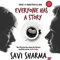 Everyone Has a Story Hörbuch von Savi Sharma Gesprochen von: Smita Singh, Shriram Iyer