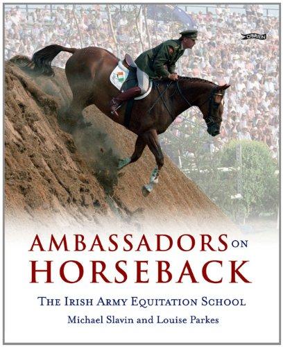 Ambassadors on Horseback: The Irish Army Equitation School