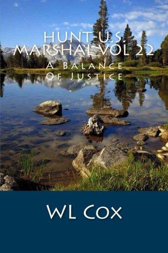 Hunt-U.S. Marshal Vol 22: A Balance Of Justice (Volume 22)