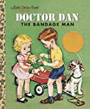 img - for Doctor Dan the Bandage Man (Little Golden Book) book / textbook / text book