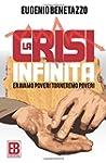 La Crisi Infinita: Eravamo Poveri, To...