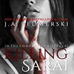 Killing Sarai: A Novel (In the Company of Killers) (       UNABRIDGED) by J. A. Redmerski Narrated by Stephen Bel Davies, Kate Reinders