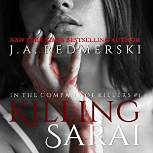 Killing Sarai: A Novel (In the Company of Killers) | [J. A. Redmerski]