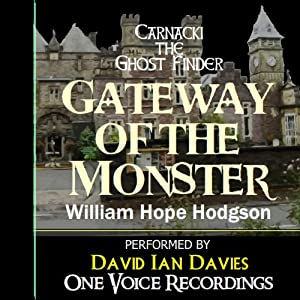 Carnacki the Ghost Finder: Gateway of the Monster | [William Hope Hodgson]