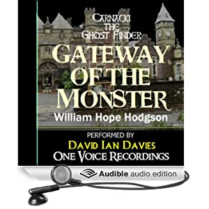 Carnacki the Ghost Finder: Gateway of the Monster (Unabridged)