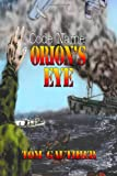 img - for Code Name: Orion's Eye book / textbook / text book