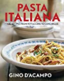 Pasta Italiana: 100 Recipes from Fettuccine to Conchiglie