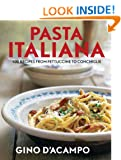 Pasta Italiana: 100 Recipes From Fettuccine To Conchiglie