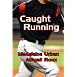 Caught Runningby Abigail Roux