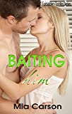 BAITING HIM ( A to Z Forbidden-to-Him Series) TABOO!