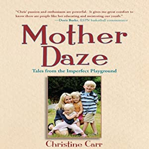 Mother Daze: Tales from the Imperfect Playground | [Christine Carr]