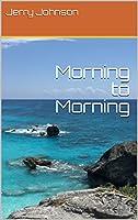 Morning to Morning