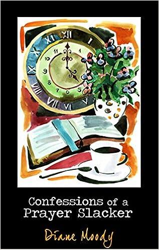 Confessions of a Prayer Slacker (Second Edition)