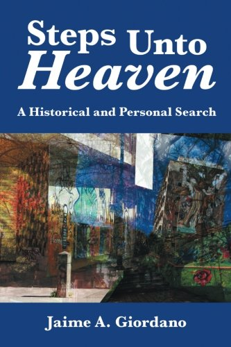 Steps Unto Heaven: A Historical and Personal Search