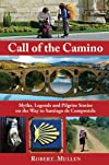 Call of the Camino: Myth and Meaning on the Road to Compostela