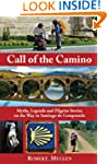 Call Of The Camino : Myths, Legends a...