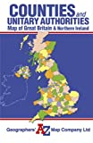 Great Britain Counties and Unitary Authorities Map (A-Z Road Maps & Atlases)