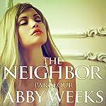 Lust in the Suburbs: The Neighbor, Book 4 | Abby Weeks