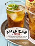 ISBN: 9780811877992 - The American Cocktail: 50 Recipes That Celebrate the Craft of Mixing Drinks from Coast to Coast