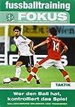 fussballtraining Fokus: Wer den Ball...