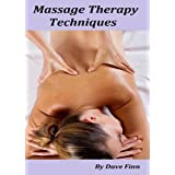 Massage Therapy Techniques : Swedish Massage, Sports Massage, Aromatherapy, Acupressure,Alexander Technique, Craniosacral Therapy, Deep Tissue massage, Feldenkrais ,Baby Massage and Rolfing.by Dave Finn
