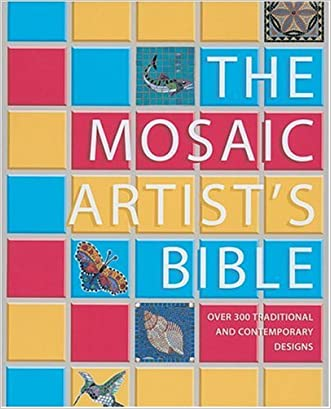 The Mosaic Artist's Bible: 300 Traditional & Contemporary Designs