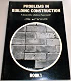 img - for Problems in Building Construction: A Scientific Method Approach book / textbook / text book