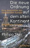 img - for Die neue Ordnung auf dem alten Kontinent: Eine Geschichte des neoliberalen Europa by Philipp Ther (2016-05-07) book / textbook / text book
