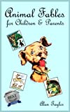 img - for Animal Fables For Children and Parents book / textbook / text book