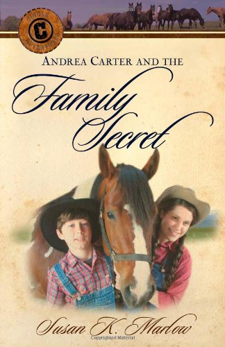 Andrea Carter and the Family Secret (Circle C Adventures)