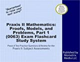 Praxis II Mathematics: Proofs, Models, and Problems, Part 1 (0063) Exam Flashcard Study System: Praxis II Test Practice Questions & Review for the Praxis II: Subject Assessments