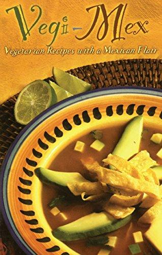 Vegi-Mex: Vegetarian Mexican Recipes (Cookbooks and Restaurant Guides)
