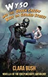 Wyso and the Other Creepy Kids on Gerard Street, Novella 1 of The Creep Mesquite Anthology