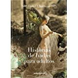 Historias de hadas para adultos/ Fairy Tales for Adults (Spanish Edition) ~ Da�na Chaviano