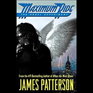 Maximum Ride: The Angel Experiment | [James Patterson]