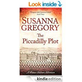 The Piccadilly Plot: Chaloner's Seventh Exploit in Restoration London (Thomas Chaloner Book 7)