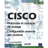 CISCO - Protocoles et concepts de routage - Configuration avance des routeurspar Andr VAUCAMPS