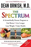 The Spectrum: A Scientifically Proven Program to Feel Better, Live Longer, Lose Weight, and Gain Health (0345496310) by Ornish M.D., Dean
