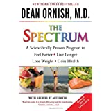 The Spectrum: A Scientifically Proven Program to Feel Better, Live Longer, Lose Weight, and Gain Healthby Dean Ornish M.D.