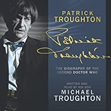 Patrick Troughton: The Biography Audiobook by Michael Troughton Narrated by Michael Troughton