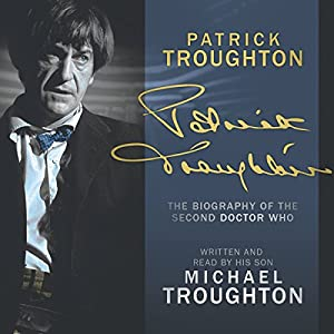Patrick Troughton: The Biography Audiobook