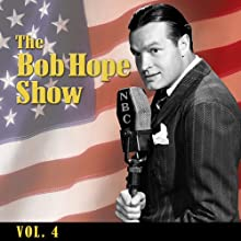 The Bob Hope Show, Vol. 4  by Bob Hope Narrated by Bob Hope, Bette Davis, Rita Hayworth, Dorothy Lamour, Paulette Goddard, Veronica Lake, Orson Welles, Jane Wyman