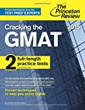 Cracking the GMAT with 2 Computer-Adaptive Practice Tests, 2015 Edition (Graduate School Test Preparation)