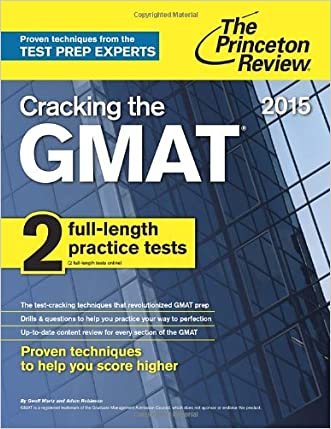 Cracking the GMAT with 2 Computer-Adaptive Practice Tests, 2015 Edition (Graduate School Test Preparation) written by Princeton Review