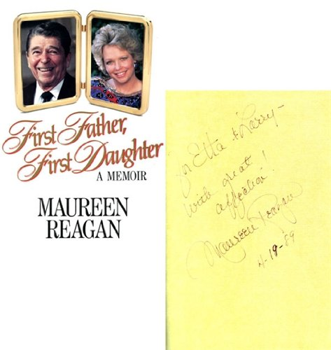 Maureen Reagan Autographed/Hand Signed ''First Father, First Daughter'' Book